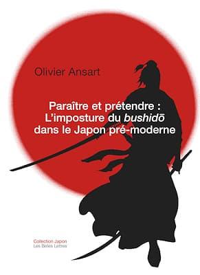 Paraître et prétendre: L'imposture du bushido dans le Japon pré-moderne